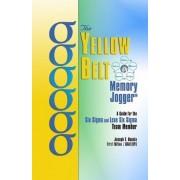 The Yellow Belt Memory Jogger by Joseph T Basala