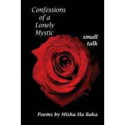 Confessions of a Lonely Mystic Small Talk