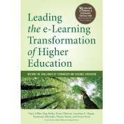 Leading the E-Learning Transformation of Higher Education by Gary Miller