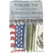 Forging the Tortilla Curtain by Thomas Torrans