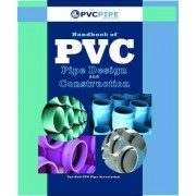Handbook of PVC Pipe Design and Construction by Uni-Bell PVC Pipe Association