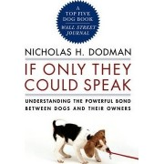 If Only They Could Speak by Nicholas H. Dodman