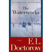 The Waterworks by MR E L Doctorow
