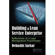 Building a Lean Service Enterprise by Debashis Sarkar