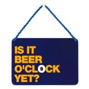 hang-ups! - tinnen bordje - is it beer o clock yet