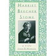 The Oxford Harriet Beecher Stowe Reader by Harriet Beecher Stowe