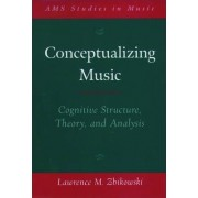 Conceptualizing Music by Lawrence M. Zbikowski