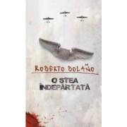 O stea indepartata - Roberto Bolano