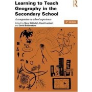 Learning to Teach Geography in the Secondary School by Mary Biddulph