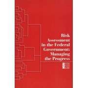 Risk Assessment in the Federal Government by Committee on the Institutional Means for Assessment of Risks to Public Health