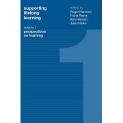Supporting Lifelong Learning: Perspectives on Learning Volume I by Roger Harrison