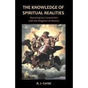 The Knowledge of Spiritual Realities by A J Coriat