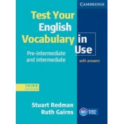 Test your English Vocabulary in Use - Pre-Intermediate and Intermediate. Edition with answers by Stuart Redman