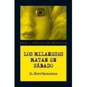 Los Milaneses matan los sabados / The Milanese killed on Saturday by Giorgio Scerbanenco