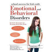 School Success for Kids with Emotional and Behavioral Disorders by Michelle Davis