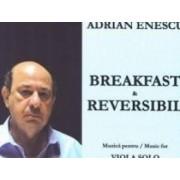 Breakfast si reversibil. Muzica pentru Viola Solo - Adrian Enescu