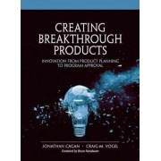 Creating Breakthrough Products by Jonathan Cagan