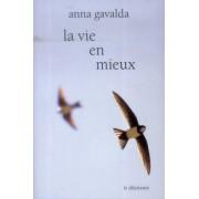 La vie en mieux - Deux histoires by Anna Gavalda