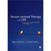 Person-Centred Therapy and CBT by Jeremy Tudway