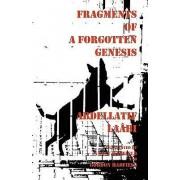 Fragments of a Forgotten Genesis by Abdellatif La[bi