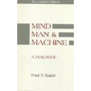 Mind, Man and Machine by Paul T. Sagal