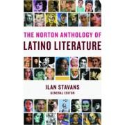 The Norton Anthology of Latino Literature by Ilan Stavans