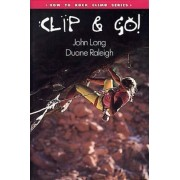 How to Climb: Clip and Go! by John Long