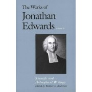 The Works of Jonathan Edwards: Scientific and Philosophical Writings Volume 6 by Jonathan Edwards