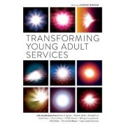 Transforming Young Adult Services by Anthony Bernier