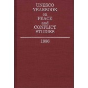 UNESCO Yearbook on Peace and Conflict Studies 1986 by UNESCO