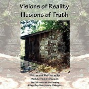Visions of Reality Illusions of Truth by Michele Vachon Beaudin