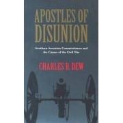 Apostles of Disunion by Charles B. Dew