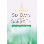Six Days and the Sabbath: A Revelation of God's Power Over Evil