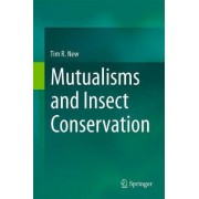 Mutualisms and Insect Conservation 2017 by Tim R. New