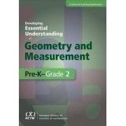Developing Essential Understanding of Geometry and Measurement for Teaching Mathematics in Pre-K-Grade 2 by E. Paul Goldenberg