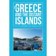 To Greece and the Distant Islands: A Journey of Faith