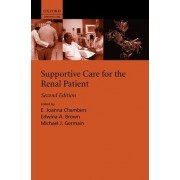 Supportive Care for the Renal Patient by Edwina A. Brown