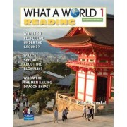 What a World Reading 1: Amazing Stories from Around the Globe: 1 by Milada Broukal