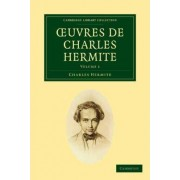Oeuvres De Charles Hermite 4 Volume Paperback Set by Charles Hermite