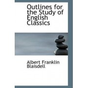 Outlines for the Study of English Classics by Albert Franklin Blaisdell