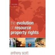 The Evolution of Resource Property Rights by Anthony Scott