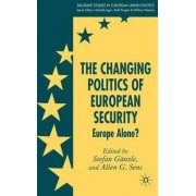 Changing Politics of European Security by Stefan Ganzle