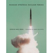 Russian Strategic Nuclear Forces by Pavel Podvig