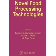 Novel Food Processing Technologies by Gustavo V. Barbosa-Canovas