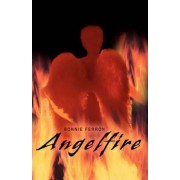 Angelfire by Bonnie Ferron
