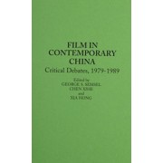 Film in Contemporary China by George S. Semsel