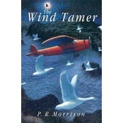 The Wind Tamer by P.R. Morrison