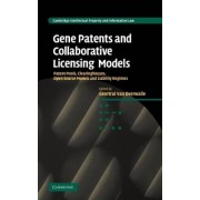 Gene Patents and Collaborative Licensing Models by Geertrui Van Overwalle