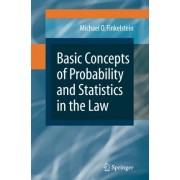 Basic Concepts of Probability and Statistics in the Law by Michael O. Finkelstein