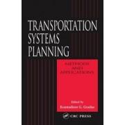 Transportation Systems Planning by Konstadinos G. Goulias